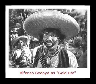 Alfonso Bedoya as Gold Hat[5]