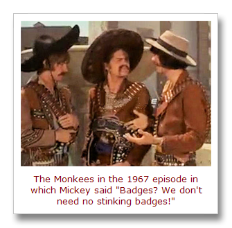 No stinking badges, The Monkees 1967[17]