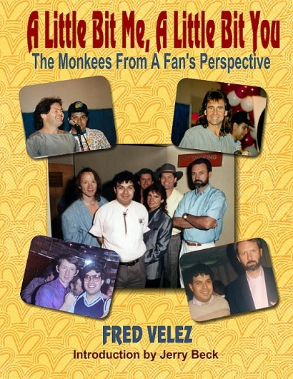 Fred Velez Book- 'A Little Bit Me, A Little Bit You: The Monkees From A Fan's Perspective