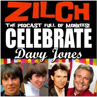 Zilch Podcast: Celebrating Davy Jones